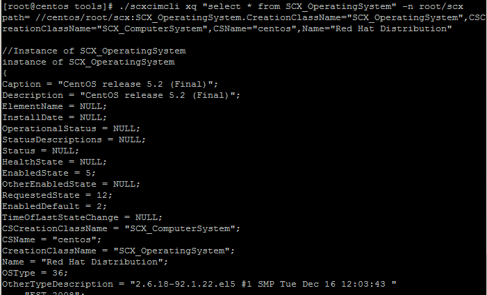 "./scxcimcli xq ""select * from SCX_OperatingSystem"" -n root/scx"